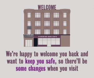 We're happy to welcome you back and want to keep you safe, so there'll be some changes when you visit
