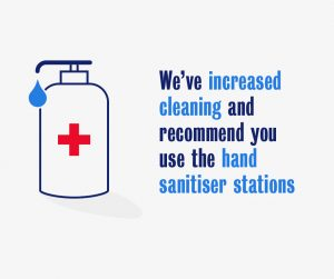 We've increased cleaning and recommend you use the hand sanitiser stations