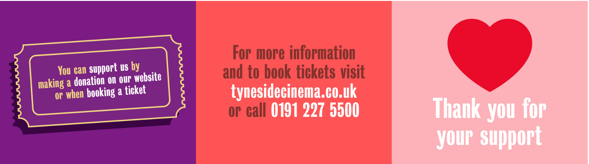 You can support us by making a donation on our website or when booking a ticket. Foe more information and to book tickets visit tynesidecinema.co.uk or call 0191 227 5500. Thank you for your support.