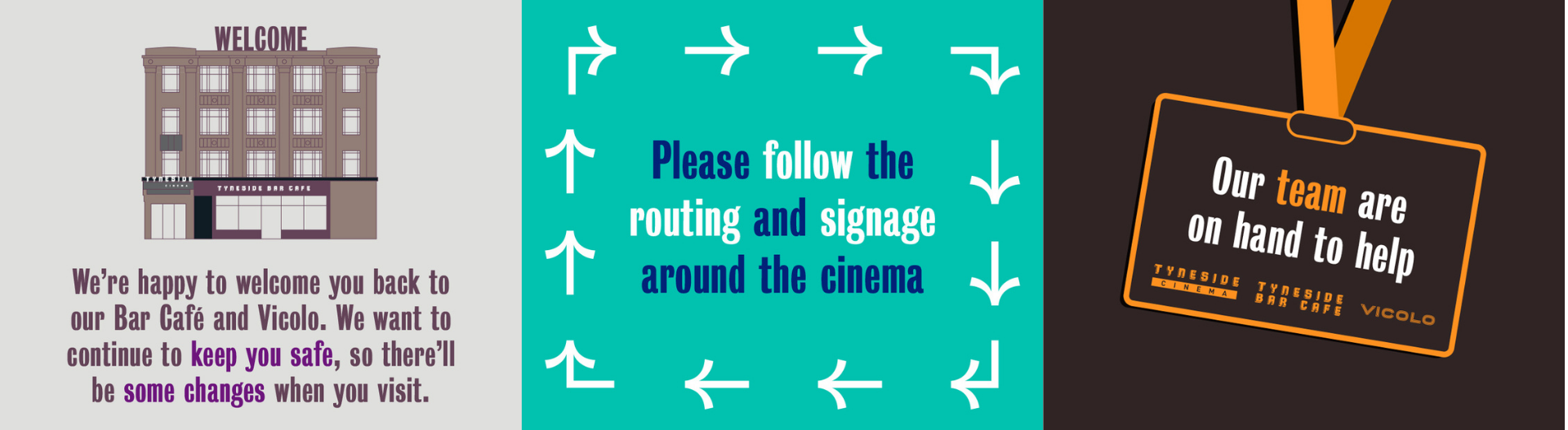 We're happy to welcme you back to our Bar Cafe and Vicolo. We want to continue to keep you safe, so there'll be some changes when you visit. Please Follow the routing and signage around the cinema. Our team are on hand to help.